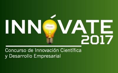 Concurso de Innovación Científica y Desarrollo Empresarial Innóvate 2017
